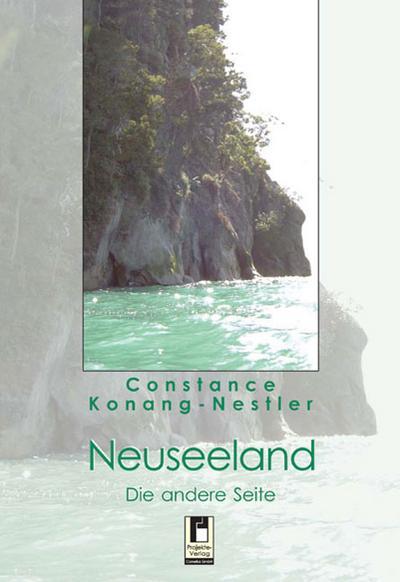 Neuseeland: Die andere Seite