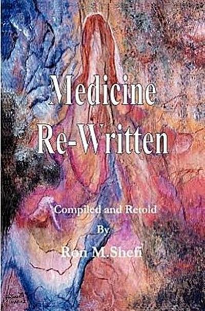 Medicine Re-Written