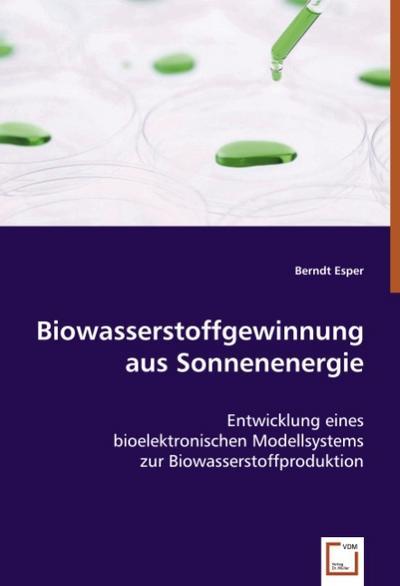 Biowasserstoffgewinnung aus Sonnenenergie