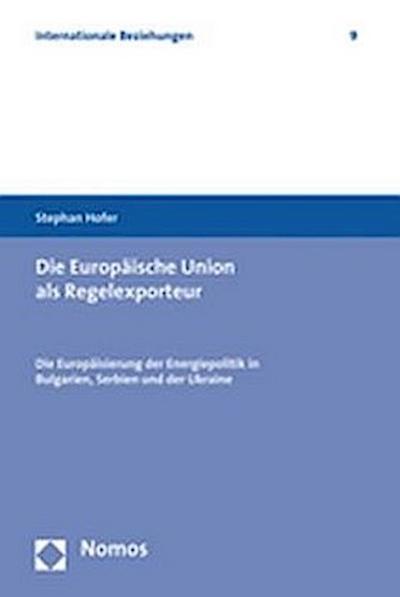 Die Europäische Union als Regelexporteur