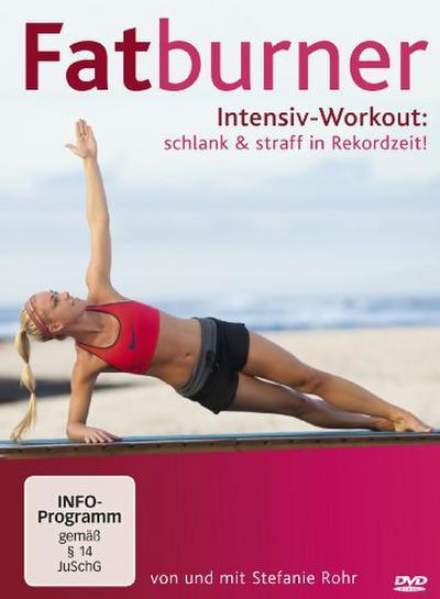 Fatburner intensiv - Workout schlank & straff in Rekordzeit!