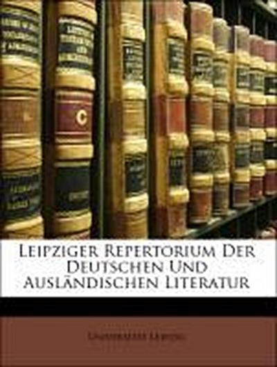 Leipziger Repertorium Der Deutschen Und Ausländischen Literatur, Zweiundzwanzigster Band