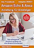Das Praxisbuch Amazon Echo & Alexa - (Ausgabe 2020/21)
