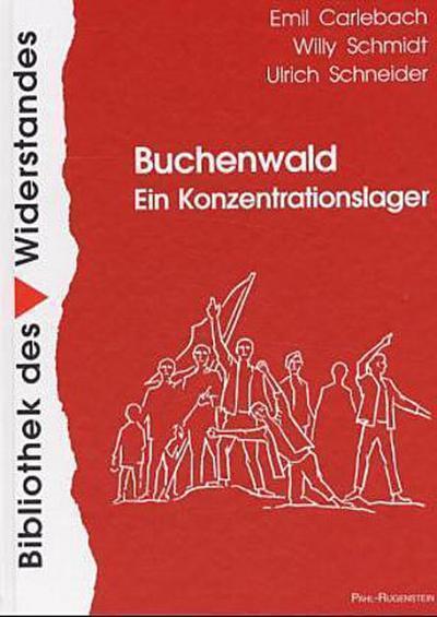 Buchenwald - Ein Konzentrationslager: Berichte - Bilder - Dokumente (Bibliothek des Widerstandes)