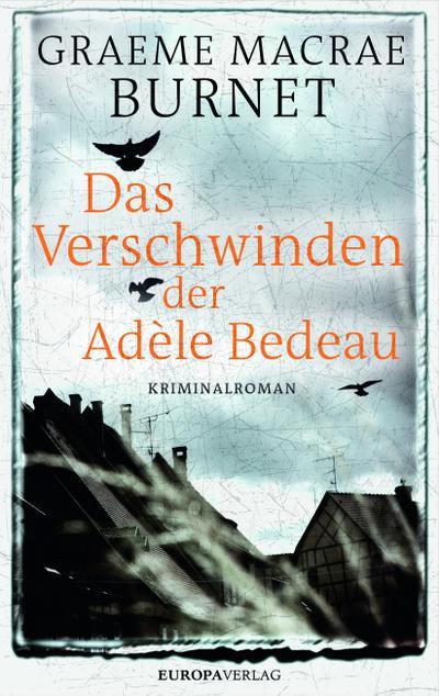 Das Verschwinden der Adèle Bedeau; Übers. v. Feldmann, Claudia; Deutsch