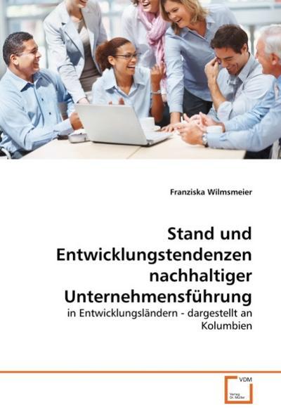 Stand und Entwicklungstendenzen nachhaltiger Unternehmensführung