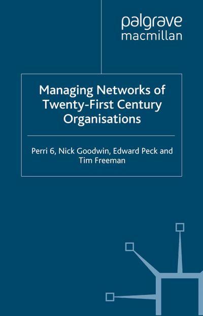 Managing Networks of Twenty-First Century Organisations
