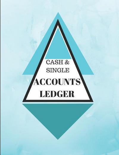 Cash & Single Accounts Ledger: Teal - Accounts Bookkeeping Log Book for Small Business or Self-Employed
