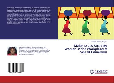 Major Issues Faced By Women in the Workplace: A case of Cameroon