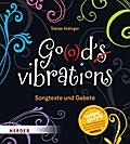 Go(o)d's vibrations; Songtexte und Gebete; Vorw. v. Wise Guys; Übers. v. Nau, Annette; Deutsch; ca. 56 Fotos