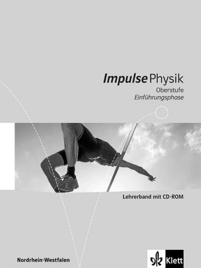 Impulse Physik, Gymnasium Nordrhein-Westfalen ab 2014 Oberstufe Einführungsphase, Lehrerband mit CD-ROM