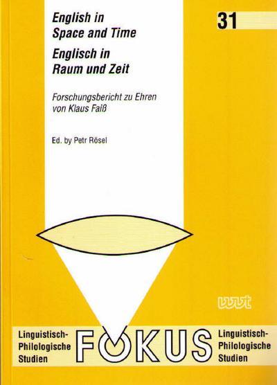 english-in-space-and-time-englisch-in-raum-und-zeit-forschungsbericht-zu-ehren-von-klaus-fai-