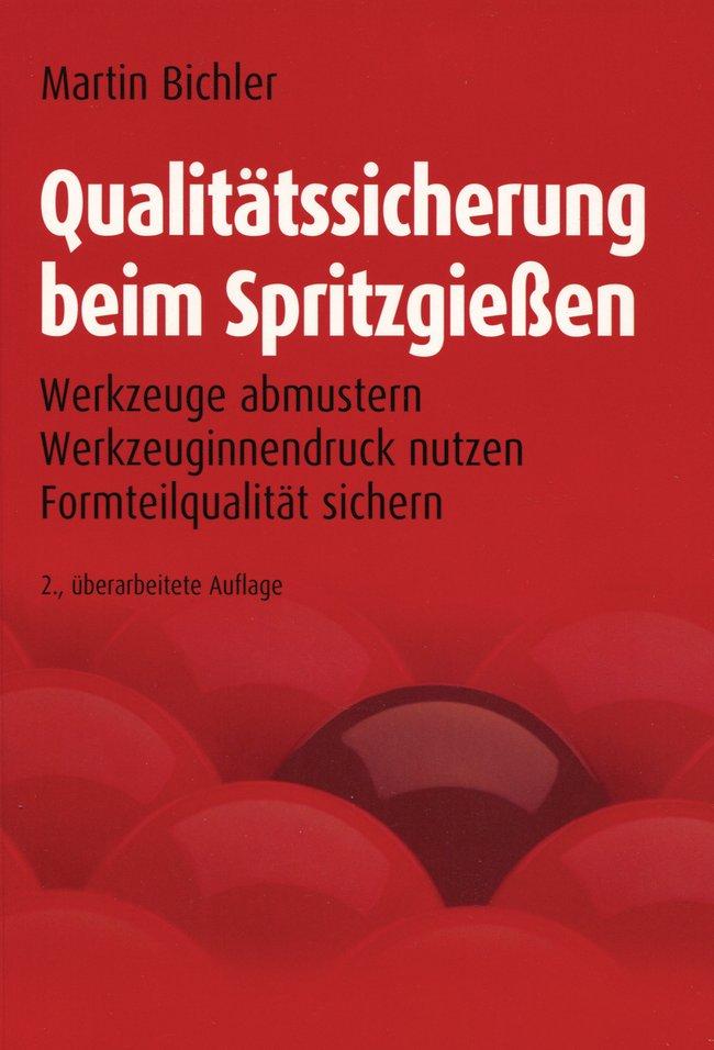 Qualitätssicherung beim Spritzgießen Martin Bichler