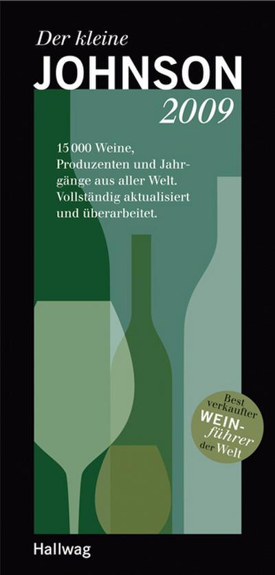 Der kleine Johnson 2009: 15000 Weine, Produzenten und Jahrgänge aus aller Welt - GRÄFE UND UNZER Verlag Gmbh - Gebundene Ausgabe, , Hugh Johnson, ,