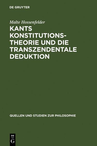 Kants Konstitutionstheorie und die Transzendentale Deduktion