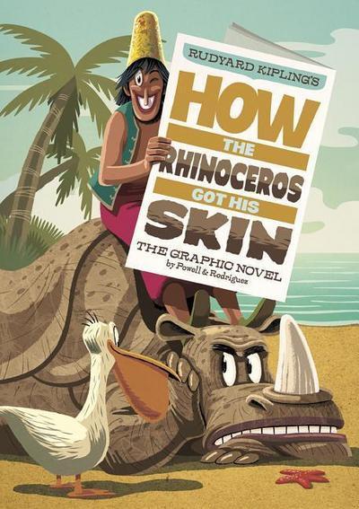 Rudyard Kipling's How the Rhinoceros Got His Skin