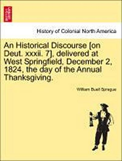 An Historical Discourse [on Deut. xxxii. 7], delivered at West Springfield, December 2, 1824, the day of the Annual Thanksgiving.