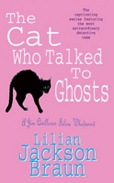Cat Who Talked to Ghosts (The Cat Who  Mysteries, Book 10)