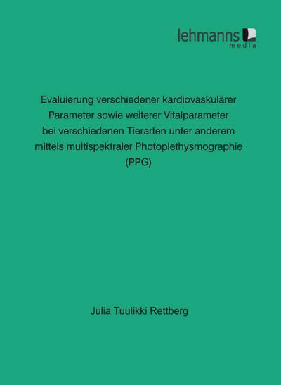 Evaluierung verschiedener kardiovaskulärer Parameter sowie weiterer Vitalparameter bei verschiedenen Tierarten unter anderem mittels multispektraler Photoplethysmographie (PPG)