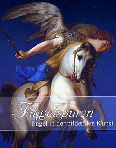 Flügelspuren: Engel in der Bildenden Kunst