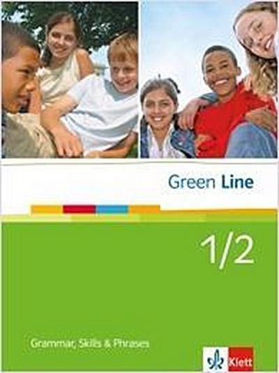 Green Line 1 und 2. Grammar, skills and phrases. Neue Ausgabe