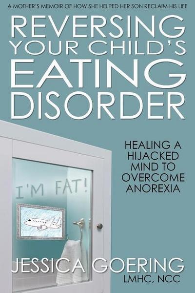 Reversing Your Child's Eating Disorder