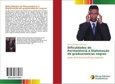 Dificuldades de Permanência e Diplomação de graduandos/as negras