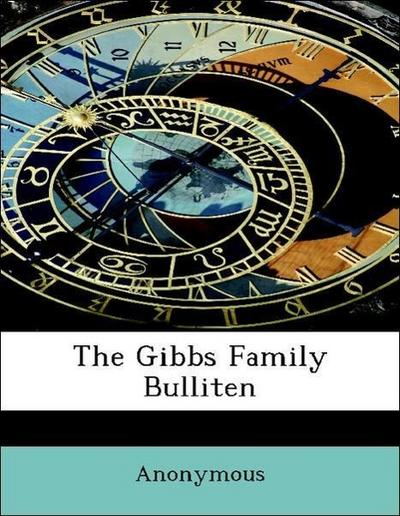 The Gibbs Family Bulliten