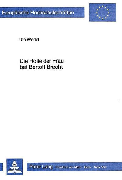 Die Rolle der Frau bei Bertolt Brecht