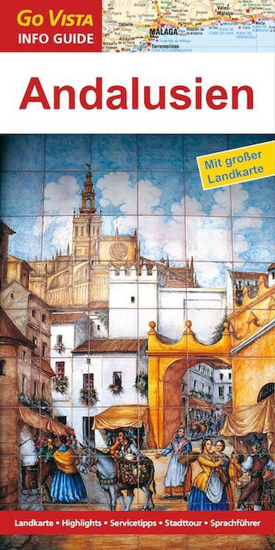 GO VISTA: Reiseführer Andalusien (Mit Faltkarte)
