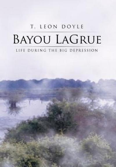 Bayou Lagrue: Life During the Big Depression