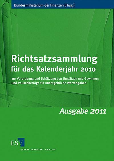 Richtsatzsammlung für das Kalenderjahr 2010: zur Verprobung und Schätzung von Umsätzen und Gewinnen und Pauschbeträge für unentgeltliche Wertabgaben