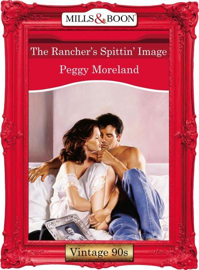 The Rancher's Spittin' Image (Mills & Boon Vintage Desire)