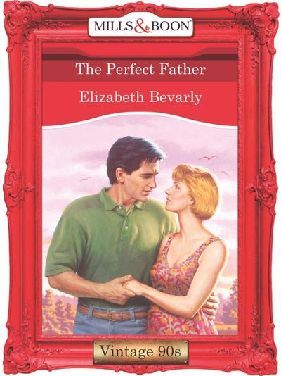 The Perfect Father (Mills & Boon Vintage Desire)