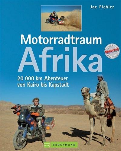 Motorradtraum Afrika. 30000 km Abenteuer von Kairo bis Kapstadt