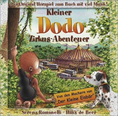 Kleiner Dodo Zirkus- Abenteuer CD; Das Original- Hörspiel zum Buch mit viel Musik; Deutsch