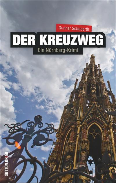 Der Kreuzweg; Ein Nürnberg-Krimi; Sutton Krimi; Deutsch