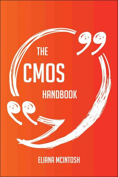 The CMOS Handbook - Everything You Need To Know About CMOS