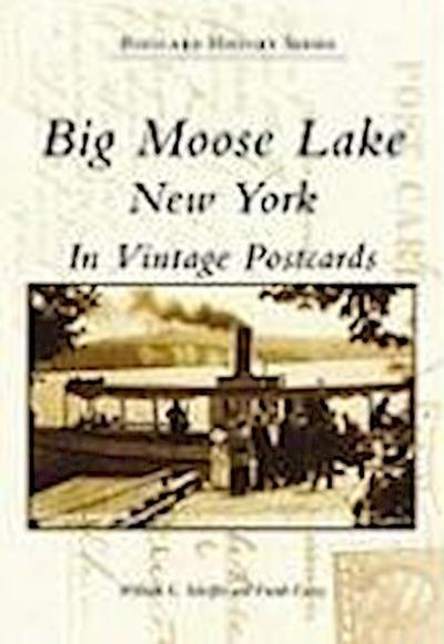Big Moose Lake, New York in Vintage Postcards