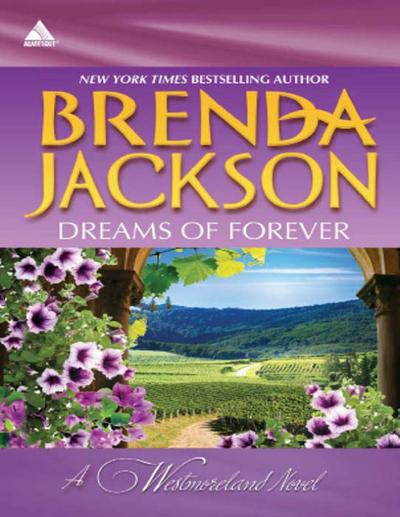 Dreams of Forever: Seduction, Westmoreland Style (The Westmorelands, Book 10) / Spencer's Forbidden Passion (The Westmorelands, Book 11) (Mills & Boon Kimani Arabesque)