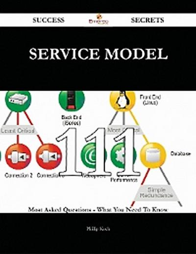 Service model 111 Success Secrets - 111 Most Asked Questions On Service model - What You Need To Know