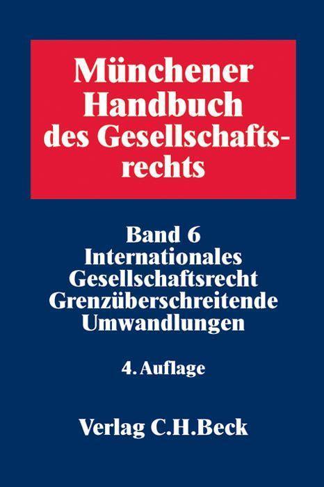 Münchener Handbuch des Gesellschaftsrechts 6. Internationales Gesellschafts ...
