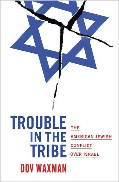 trouble-in-the-tribe-the-american-jewish-conflict-over-israel