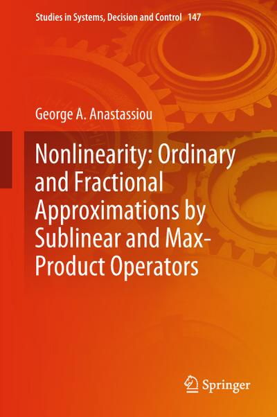 Nonlinearity: Ordinary and Fractional Approximations by Sublinear and Max-Product Operators