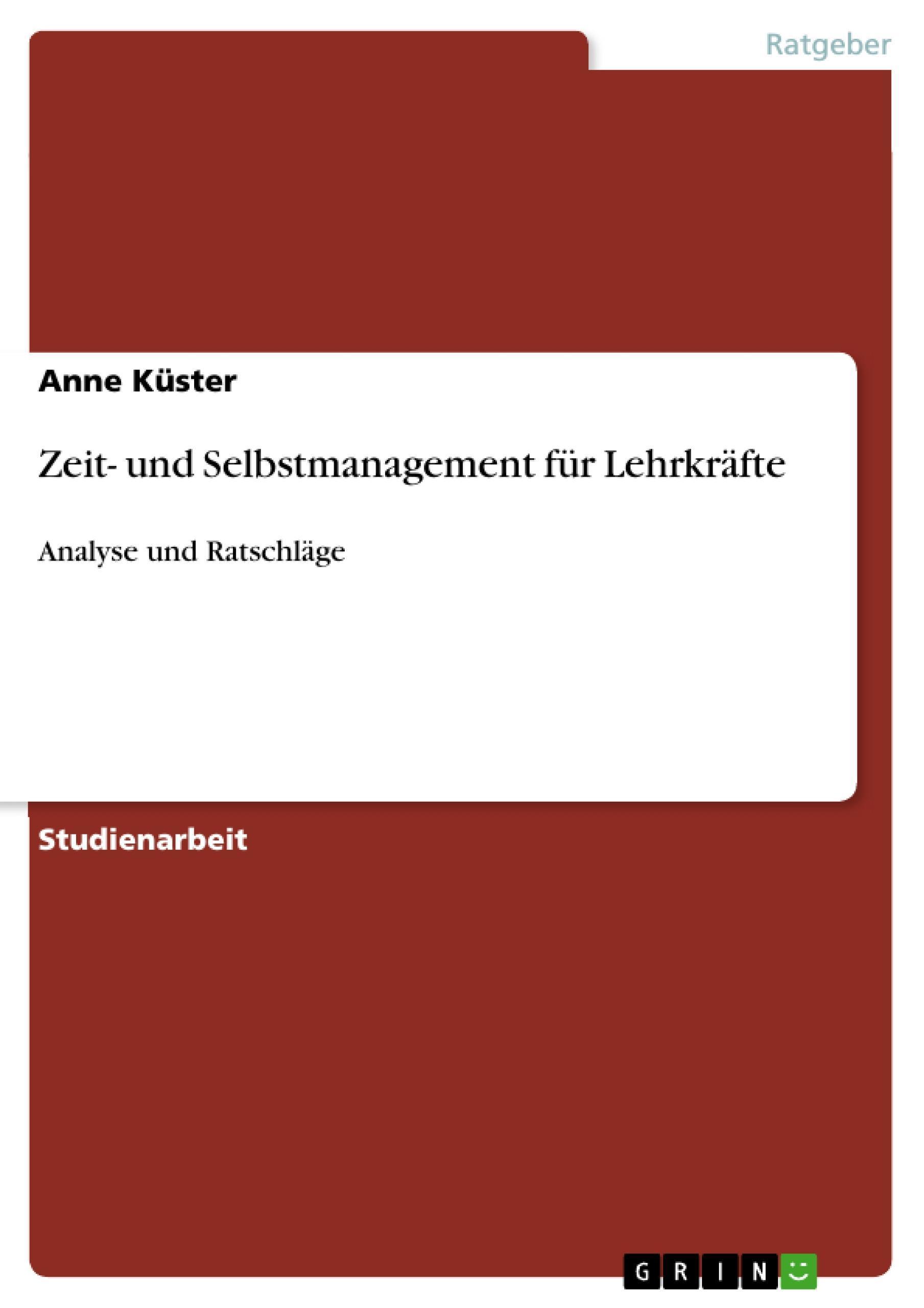 Zeit- und Selbstmanagement für Lehrkräfte Anne Küster