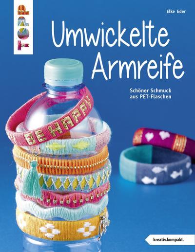 Umwickelte Armreife (kreativ.kompakt.); Schöner Schmuck aus PET-Flaschen; kreativ.kompakt.; Deutsch