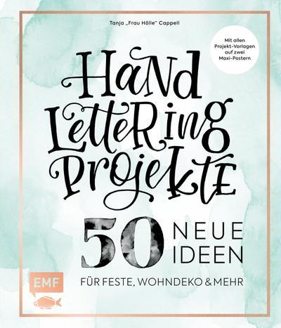 Handlettering Projekte – 50 neue Ideen für Feste, Wohndeko und mehr; Mit Vorlagen in Originalgröße; Fotos v. Heil, Katja; Deutsch