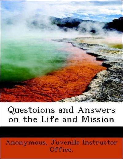 Questoions and Answers on the Life and Mission