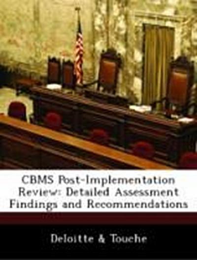 Deloitte & Touche: CBMS Post-Implementation Review: Detailed