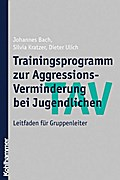 TAV - Trainingsprogramm zur Aggressions-Verminderung bei Jugendlichen: Leitfaden für Gruppenleiter